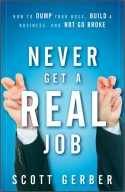 scott gerber - never get a real job