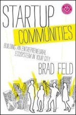 startup-communities-building-entrepreneurial-ecosystem-in-your-city-brad-feld-hardcover-cover-art
