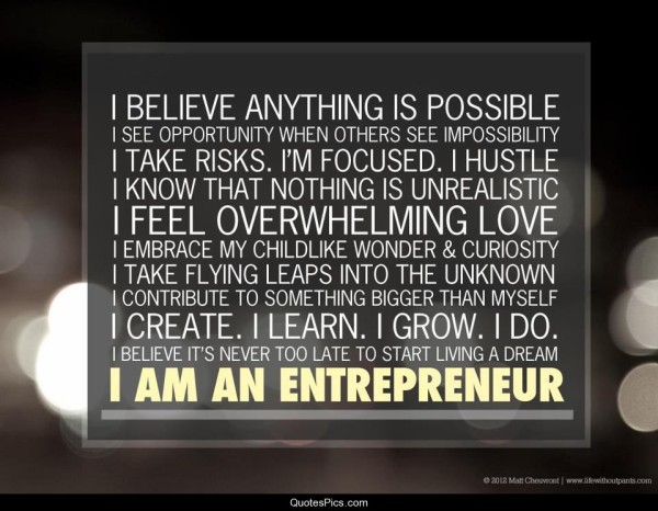 i-believe-everything-is-possible-i-am-an-entrepreneur