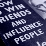 Win Friends. Influence People. Achieve What You Want