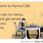 How to Use Karma to be a Great Entrepreneur