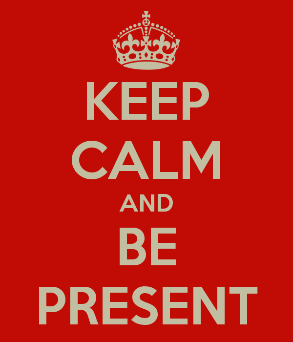 keep-calm-and-be-present