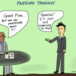 Comic: Passion Trashin': Is your business worth it?