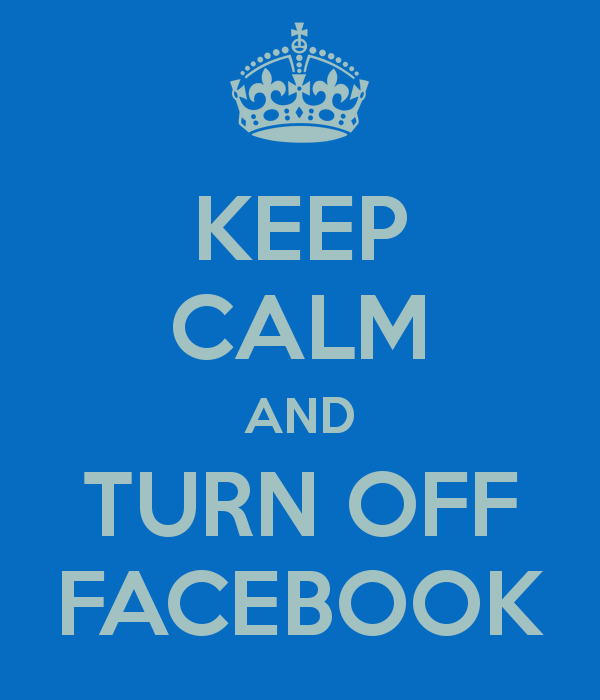keep-calm-and-turn-off-facebook