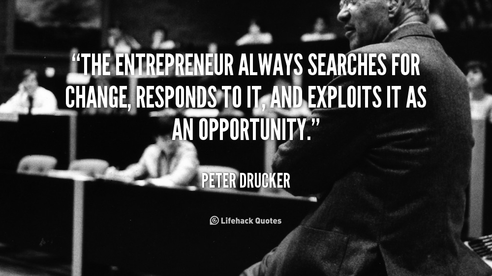 quote-Peter-Drucker-the-entrepreneur-always-searches-for-change-responds-100375