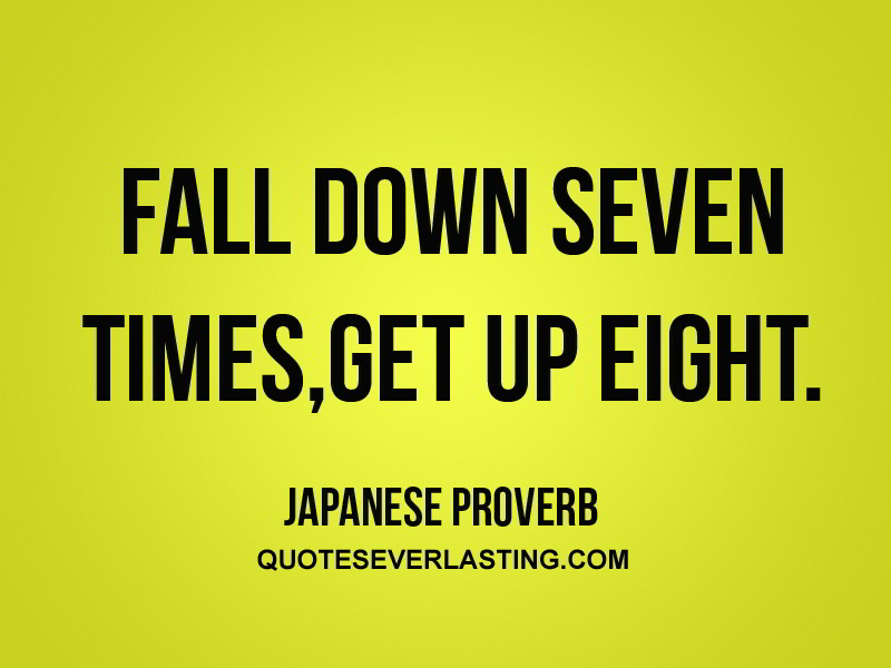 Fall-down-seven-times-get-up-eight.-Japanese-Proverbs