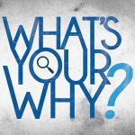 Do You Know Your WHY? You Can't Lead Without It