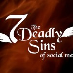 7 Deadly Social Media Sins That Will Kill Your Personal Brand