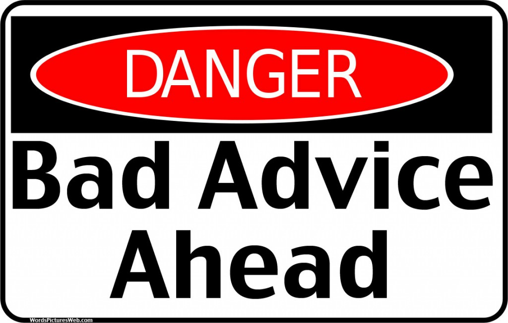 Danger Bad Advice Ahead