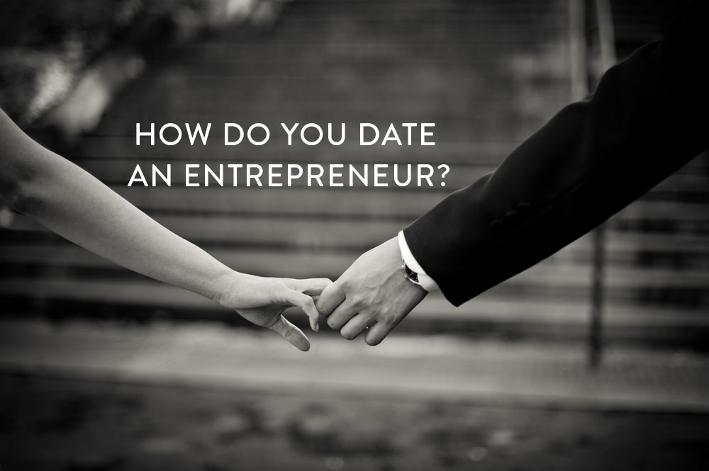 How-do-you-date-an-entrepreneur-2