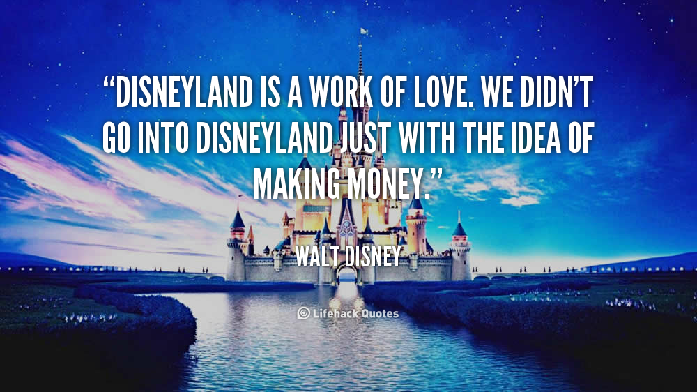 quote-Walt-Disney-disneyland-is-a-work-of-love-we-1090