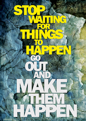 Stop-waiting-for-things-to-happen