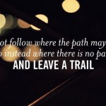 9 Steps to Blaze Your Own Trail