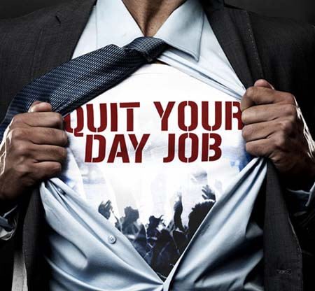 Nice Knowing The Right Time To Quit Your Day Job After Starting Your Business  Can Be A Big Decision. Moving From Your Standard Pay Cheque To Relying  Solely On ... And Day Job