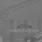 How The Dollar Shave Club Use Storytelling To Rock the Saving Industry