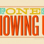 Why You Should Show Up