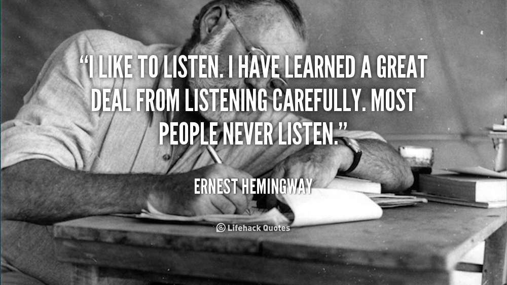 quote-Ernest-Hemingway-i-like-to-listen-i-have-learned-103372